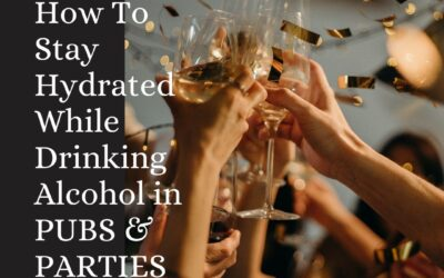 How To Stay Hydrated While Drinking Alcohol in PUBS & PARTIES