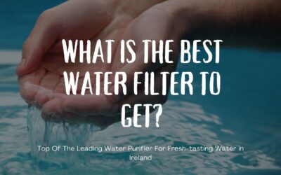 What is the best water filter to get?