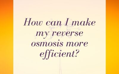 How can I make my reverse osmosis more efficient?