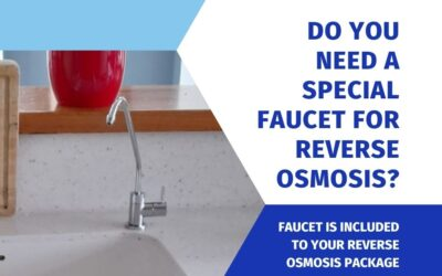 Do you need a special faucet for reverse osmosis?