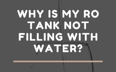 Why is my RO tank not filling with water?
